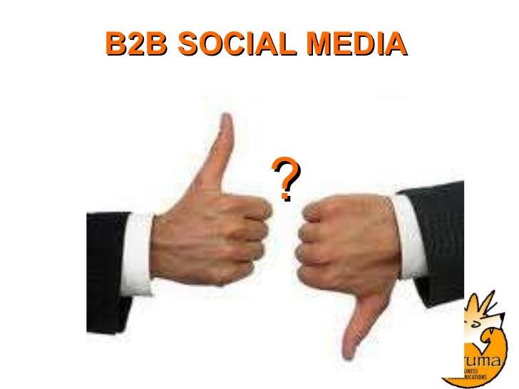 B2B SOCIAL MEDIA  ?