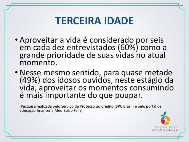 TERCEIRA IDADE •Dados recentes do IBGE mostram o significativo e acelerado envelhecimento da população brasileira, com a e...
