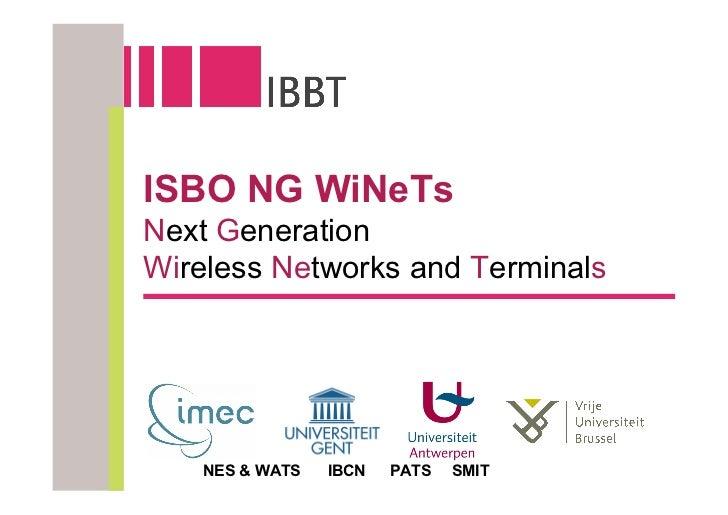 ISBO NG WiNeTs Next Generation Wireless Networks and Terminals        NES & WATS   IBCN   PATS   SMIT