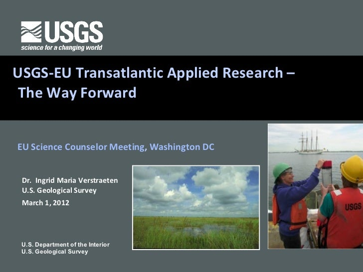 USGS-EULand CoverApplied Research –EROS Transatlantic The Way ForwardEU Science Counselor Meeting, Washington DC Dr. Ingri...