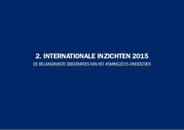 2. INTERNATIONALE INZICHTEN 2015 DE BELANGRIJKSTE OBSERVATIESVAN HET #SMING2015-ONDERZOEK