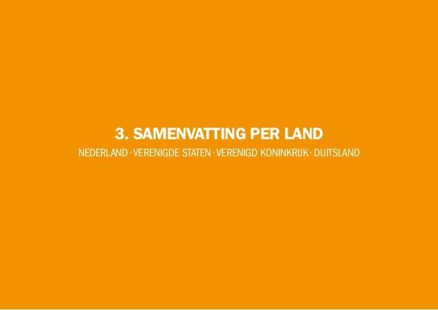3. SAMENVATTING PER LAND NEDERLAND •VERENIGDE STATEN •VERENIGD KONINKRIJK • DUITSLAND