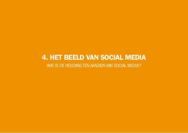 4. HET BEELD VAN SOCIAL MEDIA WAT IS DE HOUDINGTENAANZIENVAN SOCIAL MEDIA?