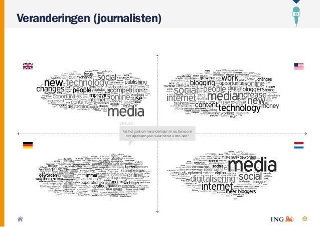 65 Veranderingen (journalisten) VRAAG: Als het gaat om veranderingen in uw beroep in het afgelopen jaar, waar denkt u dan ...