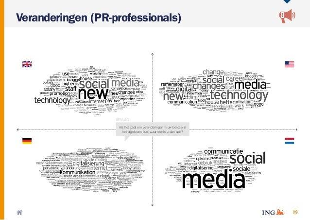 66 Veranderingen (PR-professionals) VRAAG: Als het gaat om veranderingen in uw beroep in het afgelopen jaar, waar denkt u ...