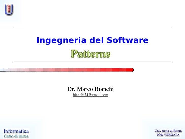 Ingegneria del Software           Dr.MarcoBianchi         bianchi74@gmail.com
