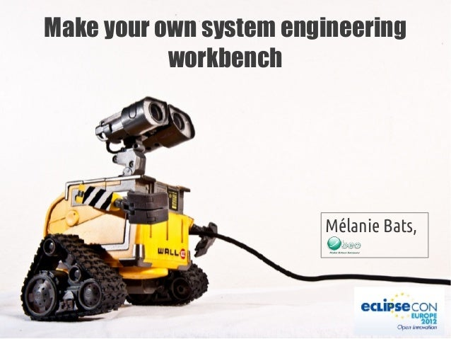 Make your own system engineering workbench Mélanie Bats,