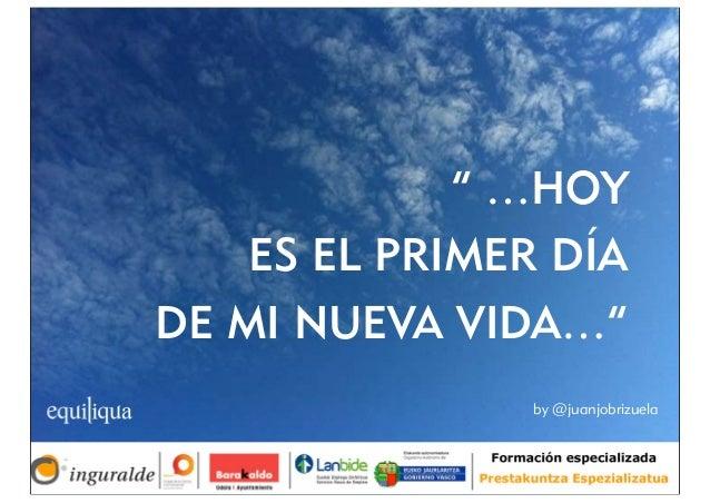 """"""" …HOY ES EL PRIMER DÍA DE MI NUEVA VIDA…"""" by @juanjobrizuela"""