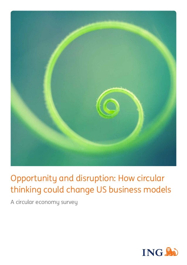 Opportunity and disruption: How circular thinking could change US business models A circular economy survey