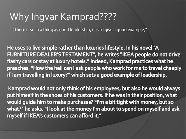 ingvar kamprad leadership essay Ingvar kamprad, the ikea founder who turned a small-scale mail  that kamprad  had contacts with swedish fascist leader per engdahl in the.