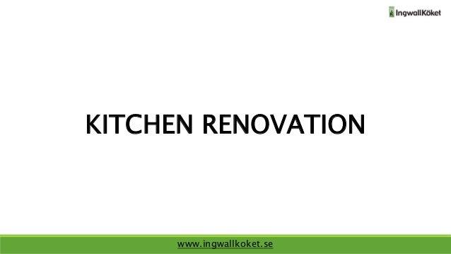 KITCHEN RENOVATION www.ingwallkoket.se