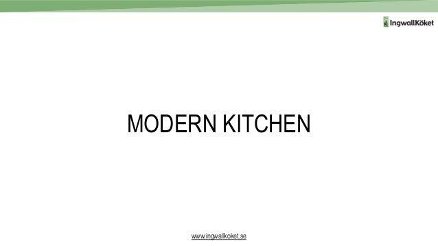 MODERN KITCHEN www.ingwallkoket.se