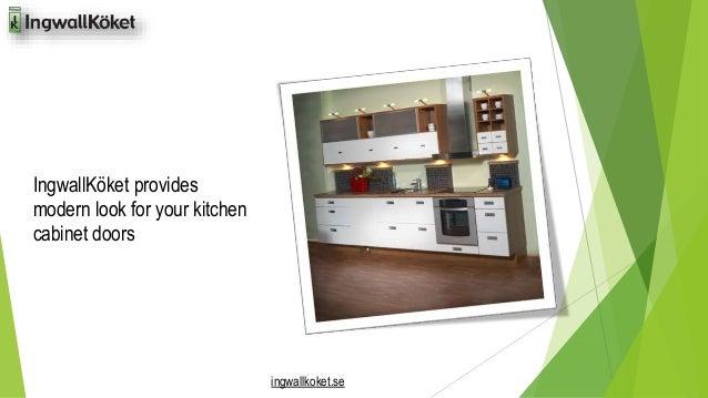ingwallkoket.se  IngwallKöket provides  modern look for your kitchen  cabinet doors