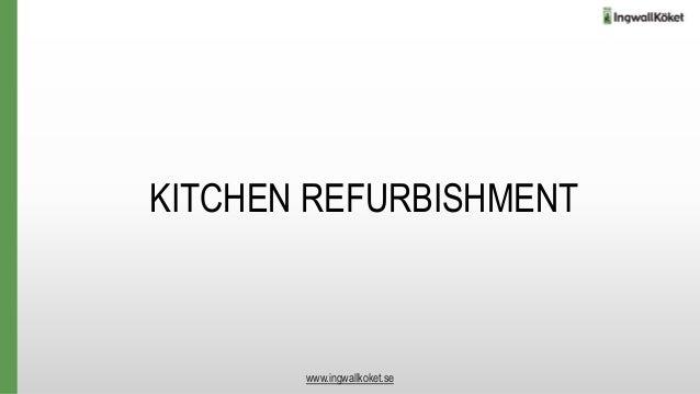 KITCHEN REFURBISHMENT www.ingwallkoket.se