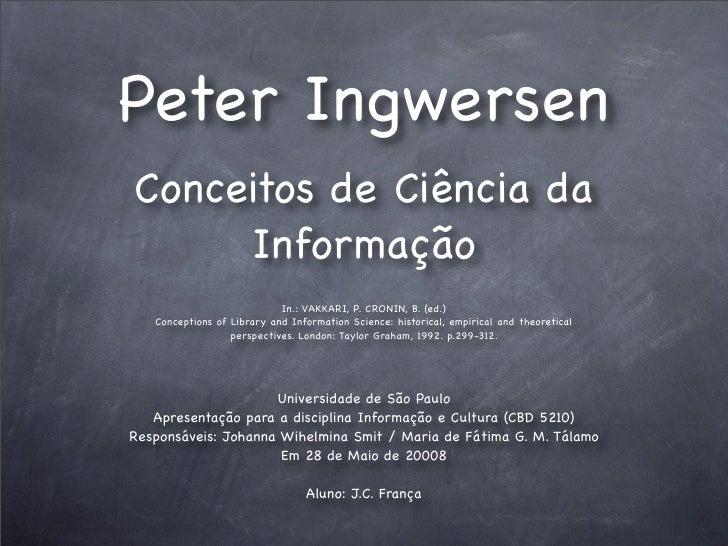 Peter Ingwersen Conceitos de Ciência da      Informação                             In.: VAKKARI, P. CRONIN, B. (ed.)    C...