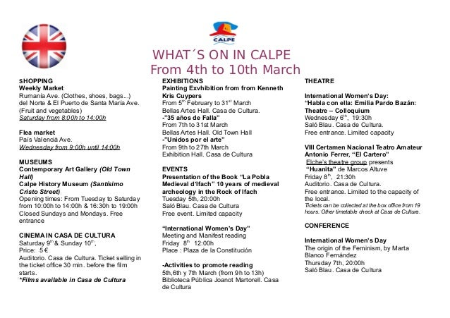 WHAT´S ON IN CALPE From 4th to 10th March SHOPPING Weekly Market Rumanía Ave. (Clothes, shoes, bags...) del Norte & El Pue...