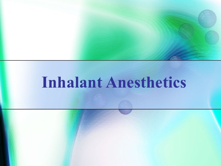 Inhalant Anesthetics