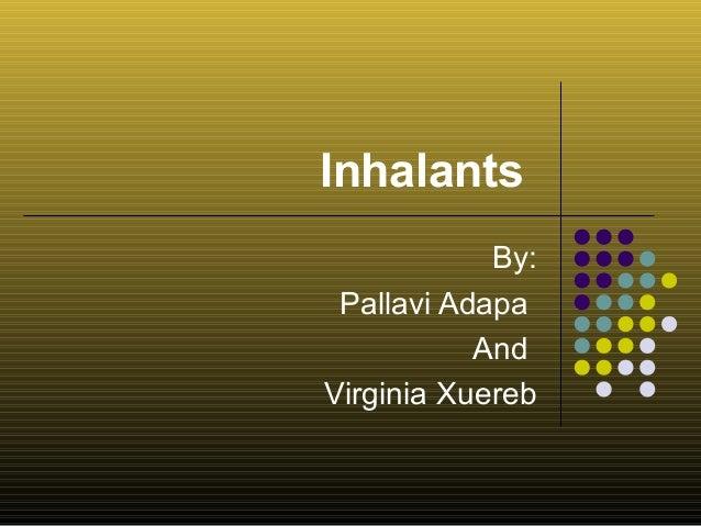 Inhalants By: Pallavi Adapa And Virginia Xuereb