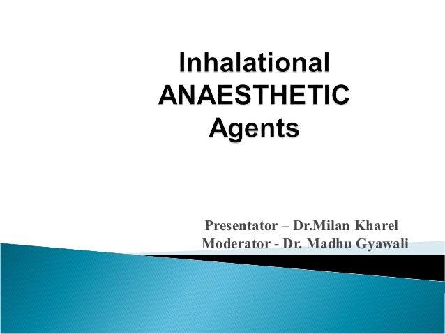 Presentator – Dr.Milan Kharel Moderator - Dr. Madhu Gyawali