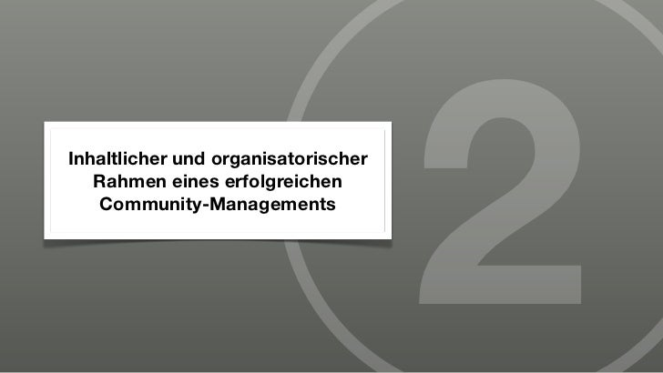 Inhaltlicher und organisatorischer   Rahmen eines erfolgreichen   Community-Managements                                   ...