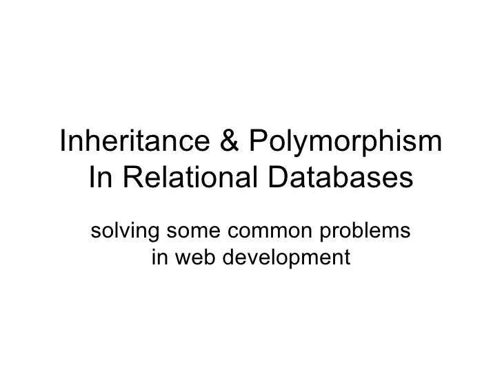 Inheritance & Polymorphism In Relational Databases solving some common problems in web development