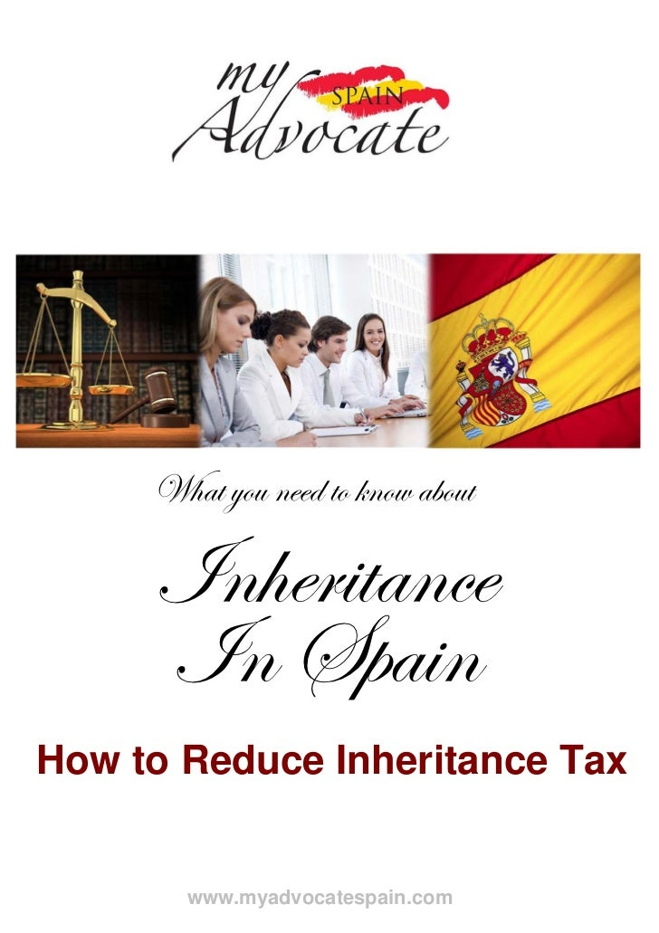 What you need to know about     Inheritance     In SpainHow to Reduce Inheritance Tax       www.myadvocatespain.com