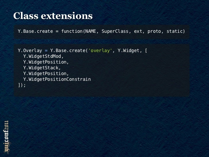 Class extensionsY.Base.mix = function(Class, ext)Y.Slider = Y.Base.create(slider, Y.SliderBase,   [Y.SliderValueRange]);Y....