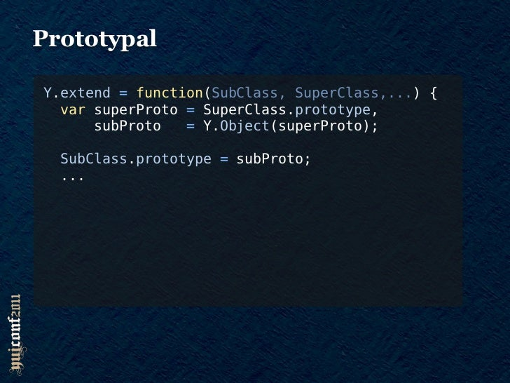 PrototypalY.extend = function(SubClass, SuperClass,...) {  var superProto = SuperClass.prototype,      subProto   = Y.Obje...