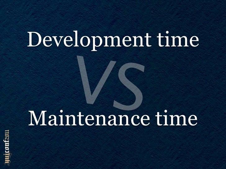 Development time   VSMaintenance time