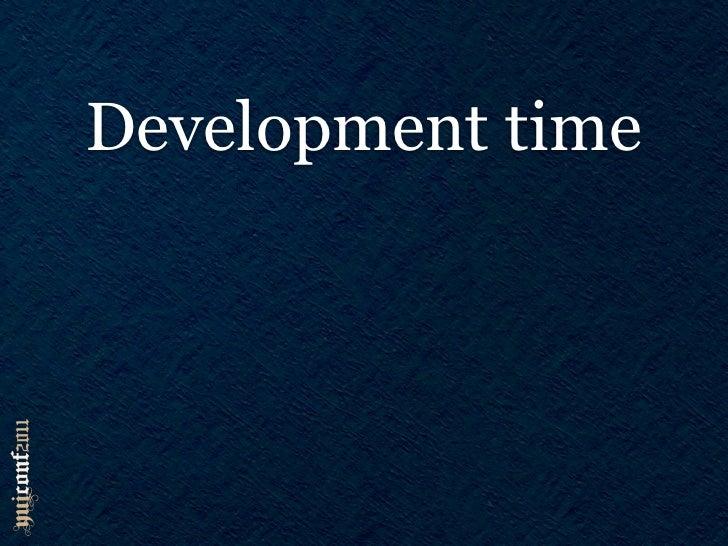 Development time
