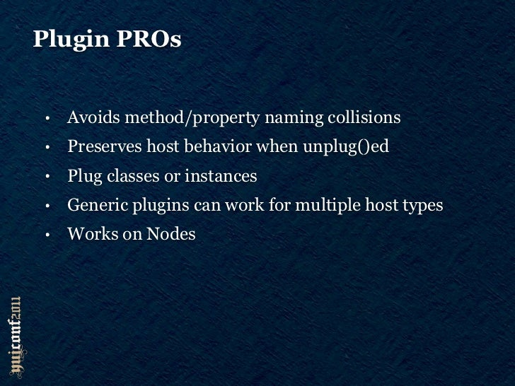 Plugin CONs•   Fragments API•   Plugin contract to restore host can add code weight•   Difficult to manage competing plugi...