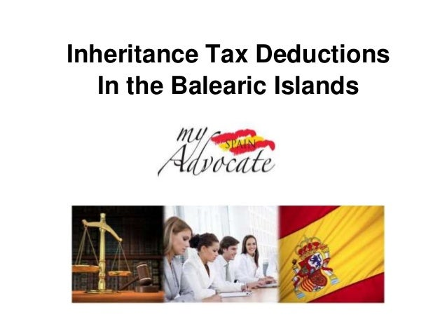 Inheritance Tax Deductions In the Balearic Islands