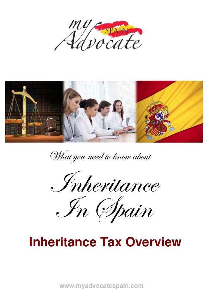 What you need to know about   Inheritance   In SpainInheritance Tax Overview     www.myadvocatespain.com