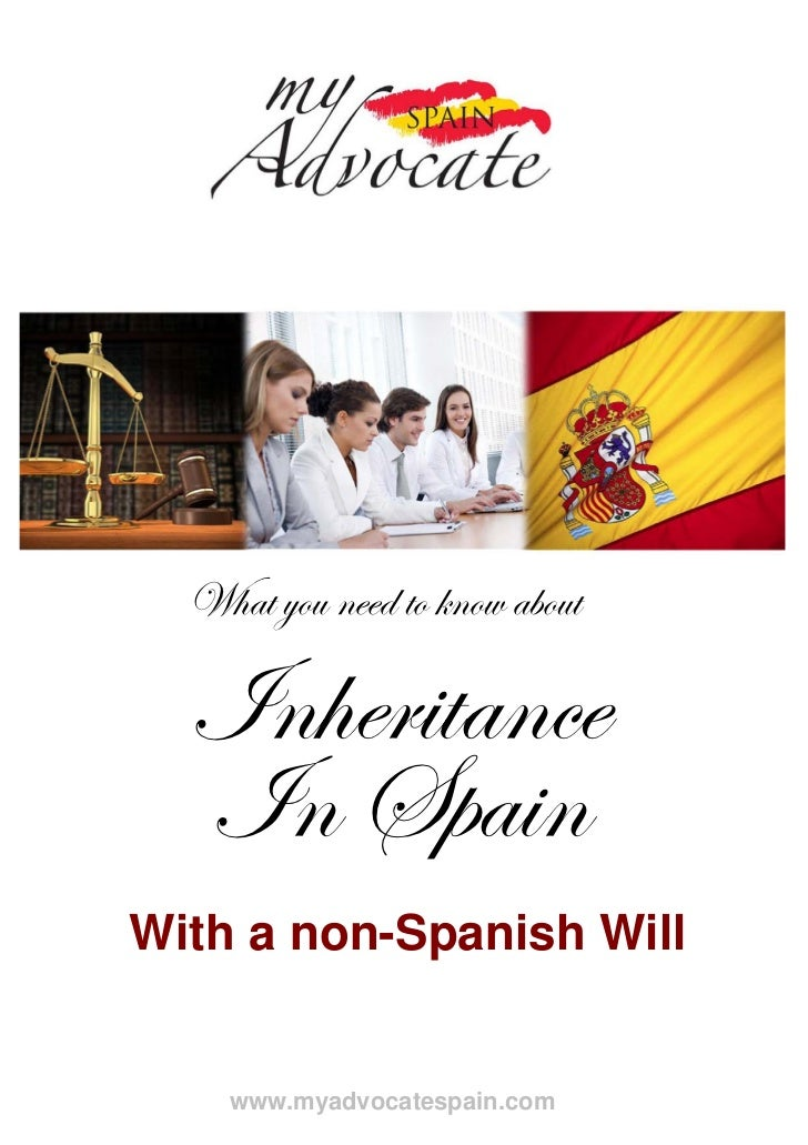 What you need to know about  Inheritance  In SpainWith a non-Spanish Will    www.myadvocatespain.com