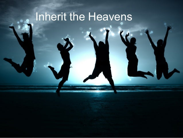 Inherit the Heavens