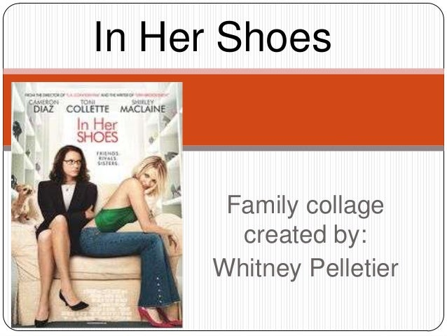 In Her Shoes       Family collage        created by:      Whitney Pelletier