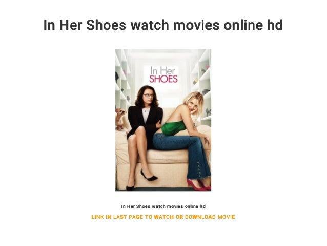 In Her Shoes Watch Movies Online Hd