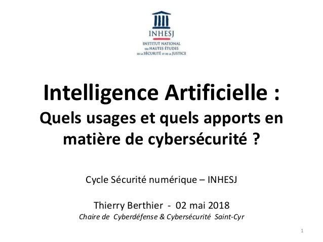 Intelligence Artificielle : Quels usages et quels apports en matière de cybersécurité ? Cycle Sécurité numérique – INHESJ ...