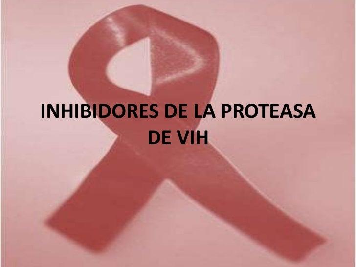 INHIBIDORES DE LA PROTEASA          DE VIH