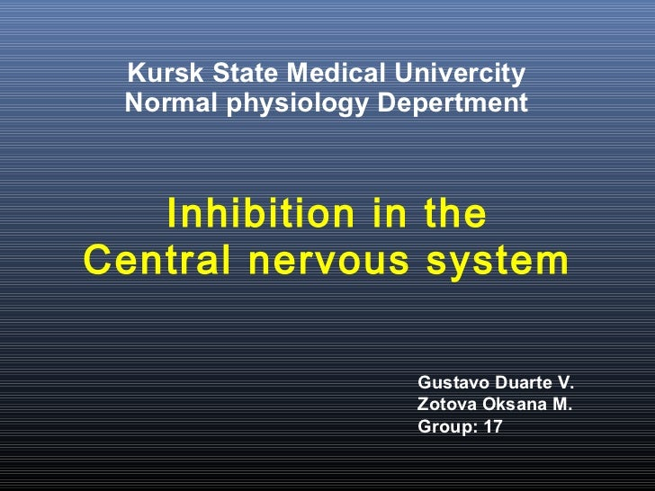 Kursk State Medical Univercity Normal physiology Depertment   Inhibition in theCentral nervous system                     ...