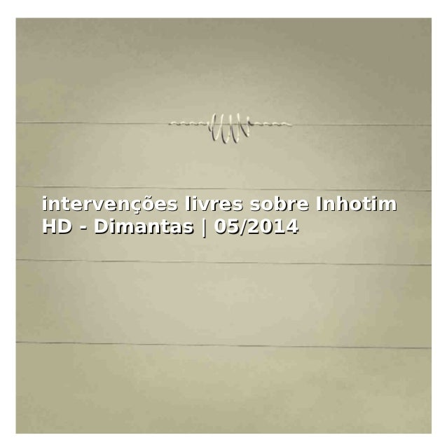 iinntteerrvveennççõõeess lliivvrreess ssoobbrree IInnhhoottiimm HHDD -- DDiimmaannttaass || 0055//22001144