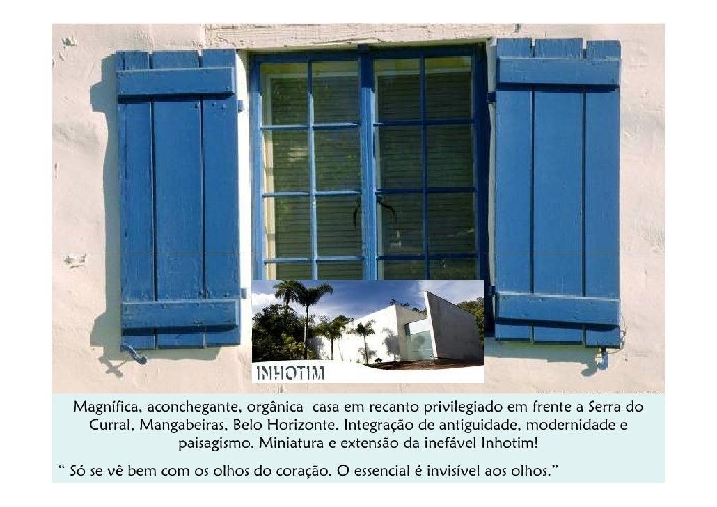 Magnífica, aconchegante, orgânica casa em recanto privilegiado em frente a Serra do   Curral, Mangabeiras, Belo Horizonte....