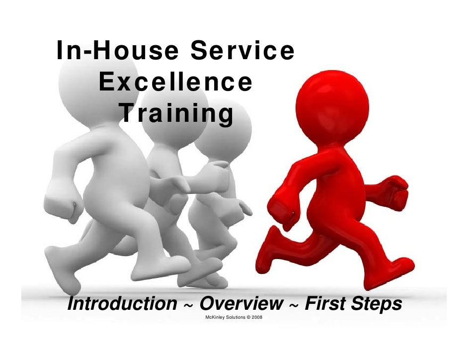 In-House Service    Excellence     Training     Introduction ~ Overview ~ First Steps                McKinley Solutions © ...