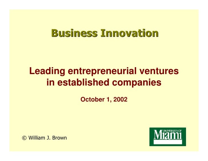Business Innovation     Leading entrepreneurial ventures      in established companies                      October 1, 200...