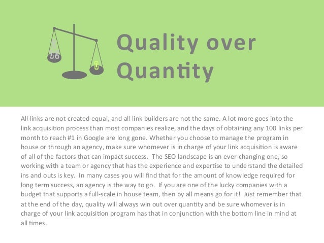 Quality  over     QuanEty   All  links  are  not  created  equal,  and  all  link  builders  a...