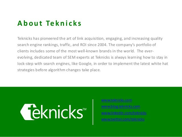 Teknicks has pioneered the art of link acquisition, engaging, and increasing quality search engine rankings, traffic, and ...