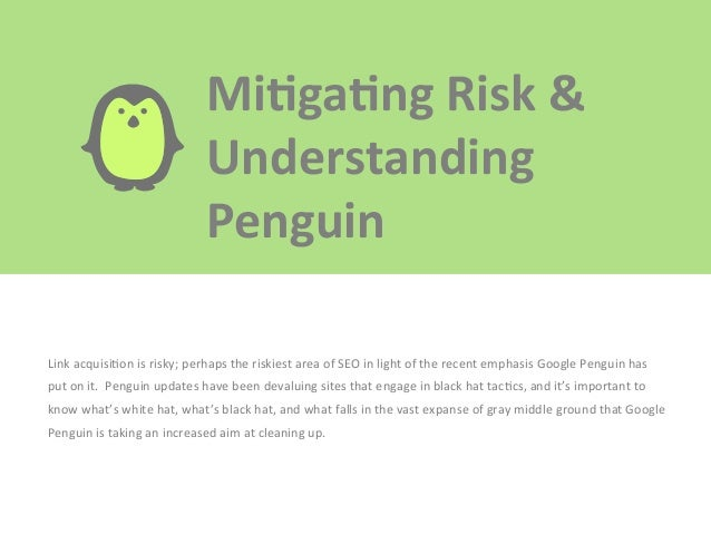 MiEgaEng  Risk  &     Understanding   Penguin   Link  acquisi?on  is  risky;  perhaps  the  riskie...