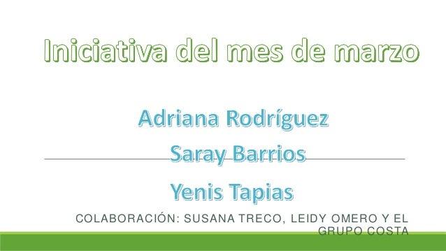 COLABORACIÓN: SUSANA TRECO, LEIDY OMERO Y EL GRUPO COSTA