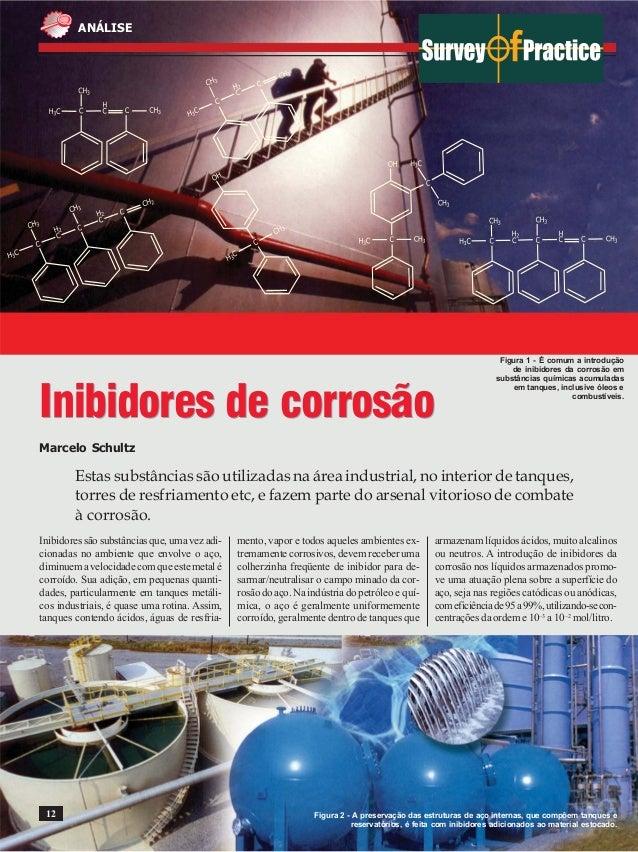 ANÁLISE  Inibidores de corrosão  Marcelo Schultz  Figura 1 - É comum a introdução  de inibidores da corrosão em  substânci...