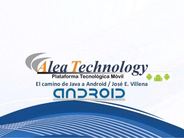 El camino de Java a Android / José E. Villena